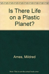 Is There Life on a Plastic Planet? (used)