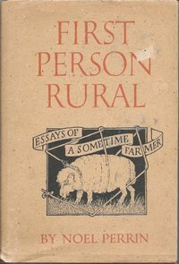 First Person Rural : Essays of a Sometime Farmer (Used)