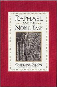 Raphael and the Noble Task (Used)