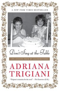 Don't Sing at the Table : Life Lessons from My Grandmothers (signed)