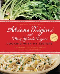 Cooking With My Sisters : One Hundred Years of Family Recipes, from Italy to Big Stone Gap (signed)