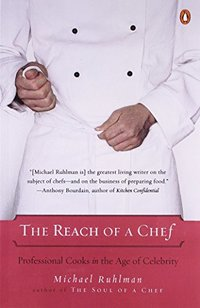 Reach of a Chef : Professional Cooks in the Age of Celebrity