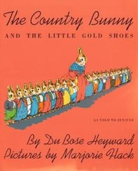 Country Bunny and the Little Gold Shoes, As Told to Jenifer