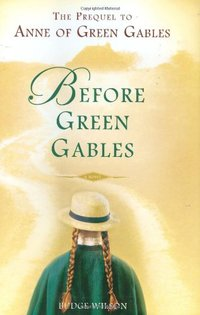 Before Green Gables (shelved w/L. M. Montomery)