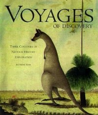 Voyages of Discovery : Three Centuries of Natural History Exploration (Used)