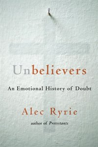 UNBELIEVERS: AN EMOTIONAL HIST