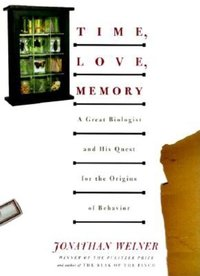 Time, Love, Memory : A Great Biologist and His Quest for the Origins of Behavior (USED)