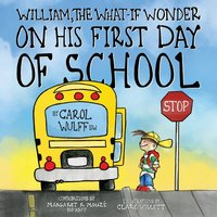 William, the What-If Wonder On His First Day of School