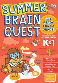 Summer Brain Quest : Between Grades K & 1