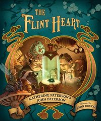 Flint Heart : A Fairy Story