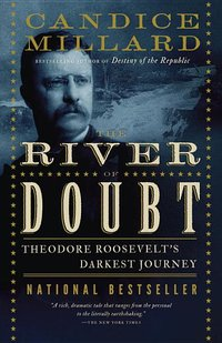 River of Doubt : Theodore Roosevelt's Darkest Journey (Used) (USED)