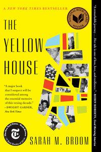 YELLOW HOUSE: A MEMOIR