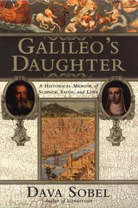 Galileo's Daughter : A Historic Memoir of Science, Faith and Love (USED)