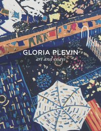 Gloria Plevin: Art and Essays