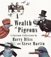 WEALTH OF PIGEONS: A CARTOON C