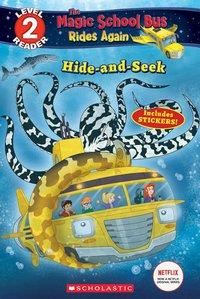 Hide and Seek (Scholastic Reader, Level 2: The Magic School Bus: Rides Again)