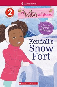 Kendall's Snow Fort (Scholastic Reader Level 2: American Girl: WellieWishers)