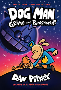 DOG MAN: GRIME AND PUNISHMENT: