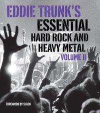 Eddie Trunk's Essential Hard Rock and Heavy Metal Vol 2