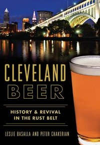 Cleveland Beer : History and Revival in the Rust Belt
