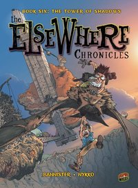 Elsewhere Chronicles 6 : The Tower of Shadows