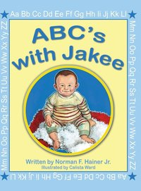 ABC's with Jakee: Illustrated by Calista Ward