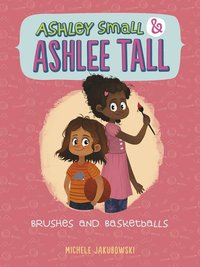 Ashley Small and Ashlee Tall: Brushes and Basketballs