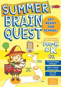 Summer Brain Quest : Between Grades Pre-K & K