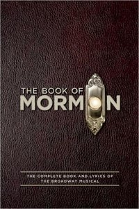 Book of Mormon : The Complete Book and Lyrics of the Broadway Musical (USED)