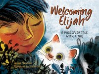 WELCOMING ELIJAH: A PASSOVER TALE WITH A TALE