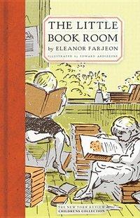 Little Bookroom : Eleanor Farjeon's Short Stories for Children Chosen by Herself