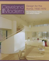 Cleveland Goes Modern : Design for the Home, 1930-1970