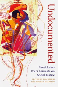 Undocumented: Great Lakes Poets Laureate on Social Justice