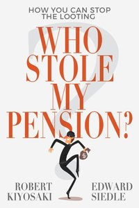 WHO STOLE MY PENSION?