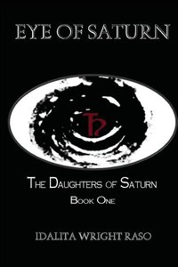Eye of Saturn : Daughters of Saturn Book 1