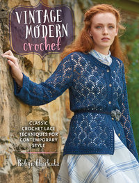 Vintage Modern Crochet: Classic Crochet Lace Techniques for Contemporary Style (USED)
