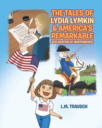 Tales of Lydia Lymkin and America's Remarkable Declaration of Independence