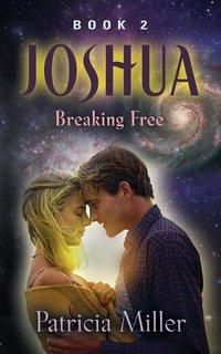 Joshua: Breaking Free