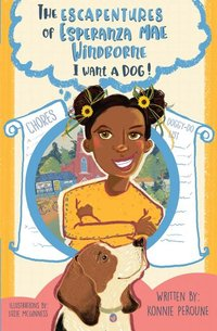 The Escapentures of Esperanza Mae Windborne: I Want a Dog