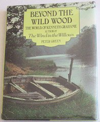 Beyond the Wild Wood: The World of Kenneth Grahame (MR)