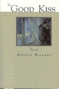 Good Kiss : Poems