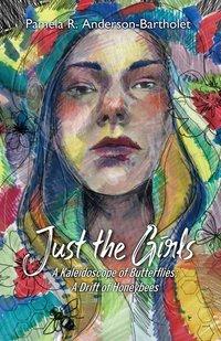Just the Girls: A Kaleidoscope of Butterflies; A Drift of Honeybees