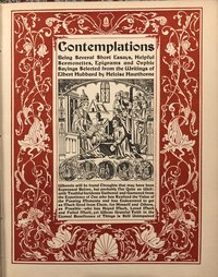 Contemplations: Being Several Short Essays, Helpful Sermonettes, Epigrams and Orphic Sayings Selected from the Writings of Elbert Hubbard (USED)