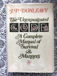 The Unexpurgated Code: A Complete Manual of Survival & Manners (USED)