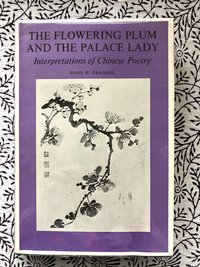 Flowering Plum and the Palace Lady, Interpretations of Chinese Poetry