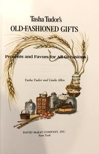 Tasha  Tudor's  Old-Fashioned  Gifts:  Presents  and  Favors  for  All  Occasions
