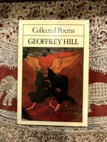 Collected Poems by Geoffrey Hill