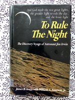 To Rule the Night: The Discovery Voyage of Astronaut Jim Irwin (Signed 1st edition)