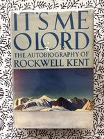 It's Me O Lord: The Autobiography of Rockwell Kent (USED)