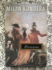 Slowness (Signed 1st edition)